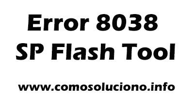 Error 8038 SP Flash Tool