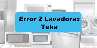 Error 2 Lavadoras Teka
