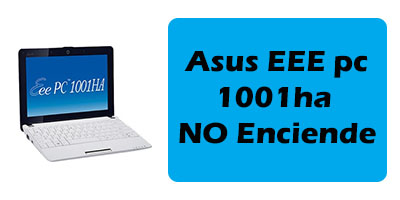 Asus eee pc 1001ha no arranca