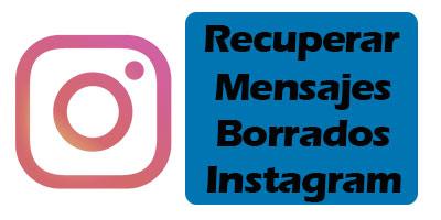 Recuperar mensajes borrados Instagram