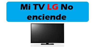 Mi TV LG No enciende