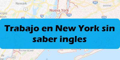 Trabajo en New York sin saber ingles, Sin papeles - Empleos 2019