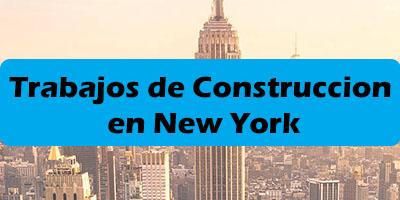 Trabajos de Construccion en New York - Empleos NY 2019