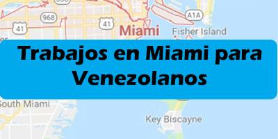 Trabajos en Miami para Venezolanos sin papeles Empleo
