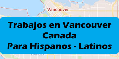 Trabajos en Vancouver Canada 2019 - Oportunidades de Empleo