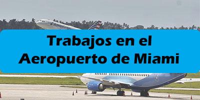 Trabajos en el Aeropuerto Miami Florida 2019