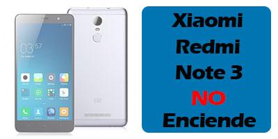 Xiaomi Redmi note 3 no enciende