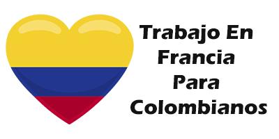Trabajo en Francia para Colombianos 2019 Oferta de Empleo Vacante