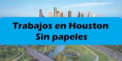 Trabajos en Houston TX Sin papeles - Empleo Indocumentados