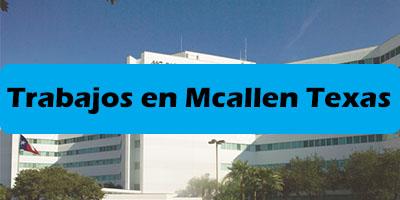 Trabajos en Mcallen Texas mexicanos sin papeles