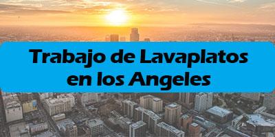 Trabajo de Lavaplatos en los Angeles - Empleos Los Angeles 2019