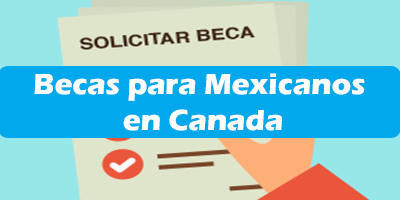 Becas para Mexicanos en Canada 2019 Estudia Ingles Requisitos