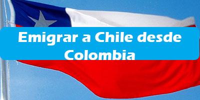 Emigrar a Chile desde Colombia 2019 Como Emigrar Informacion
