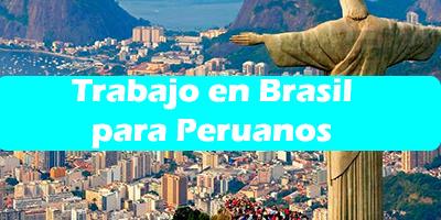 Trabajo en Brasil para Peruanos 2019 Oferta Empleo Vacante