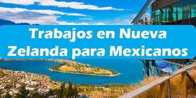 Trabajos en Nueva Zelanda para Mexicanos 2019 Oferta  Empleo Vacante
