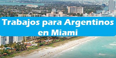 Trabajos para Argentinos en Miami 2019 Oferta de Empleos Vacante
