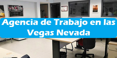 Agencia de Trabajo en las Vegas Nevada Oficina de Empleo