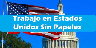 Trabajo en Estados unidos Sin papeles Oferta de Empleo