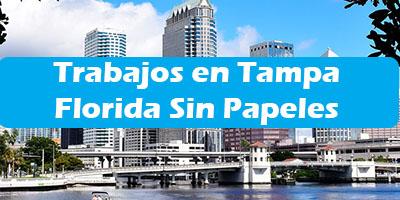 Trabajos en Tampa Florida Sin Papeles Empleo