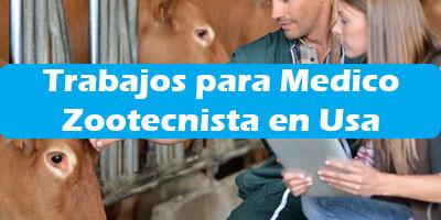 Trabajos para Medico Veterinario Zootecnista en Estados Unidos