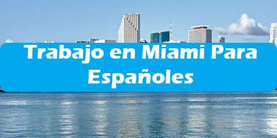 Trabajo en Miami Para Españoles Oferta Empleo Sin Idioma