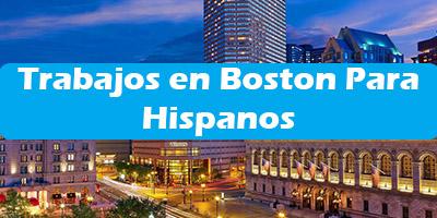 Trabajos en Boston Massachusetts para Hispanos Oferta de Empleo