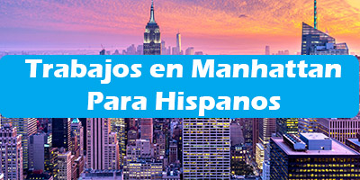 Trabajos en Manhattan / New York Para Hispanos Oferta de Empleo