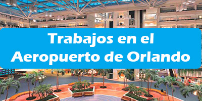 Trabajos en el Aeropuerto de Orlando Florida Oferta de Empleo