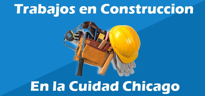 Trabajos de Construccion en Chicago il Empleos