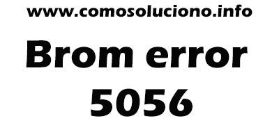 Brom error 5056 SP Flash tool