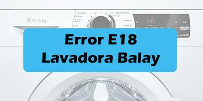 Error E18 Lavadora Balay