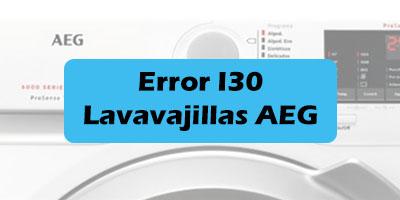 Error I30 Lavavajillas AEG