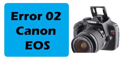 Error 02 Canon EOS