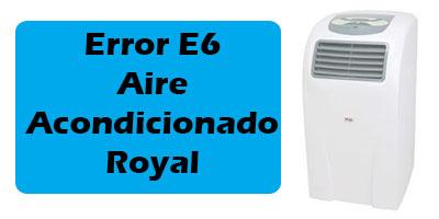 Error E6 Aire Acondicionado Royal