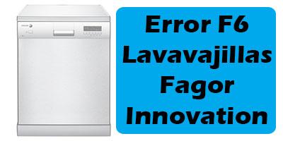 Error F6 Lavavajillas Fagor Innovation
