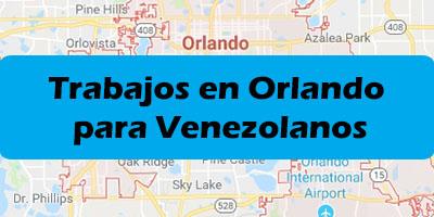 Trabajos en Orlando para Venezolanos