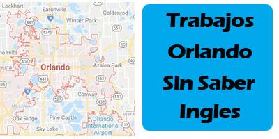 Trabajos en Orlando para personas que no hablan ingles