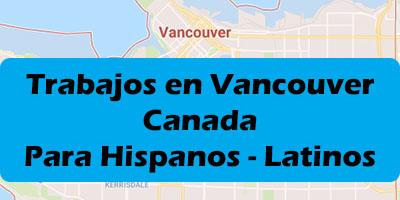 Trabajos en Vancouver Canada - Oportunidades de Empleo