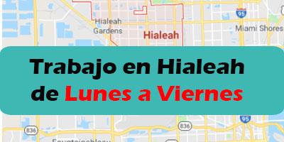 Ofertas de Trabajos en Hialeah, Florida - Lunes a Viernes