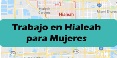 Trabajos en Hialeah, Florida para mujeres - Part Time, Full Time