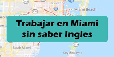 Trabajar en miami sin saber ingles Empleos para Hispanos 2019