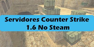 Servidores Counter Strike 1.6 No Steam - Mexico, Argentina, Latam 2019
