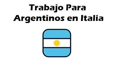 Trabajo Para Argentinos en Italia 2019 Oferta de Empleo Vacante