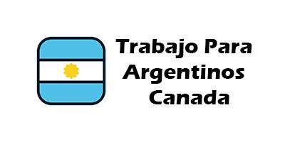 Trabajo en Canada para Argentinos  Oferta de Empleo Vacante