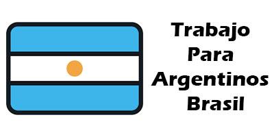 Trabajo para Argentinos en Brasil Oferta de Empleo Vacante
