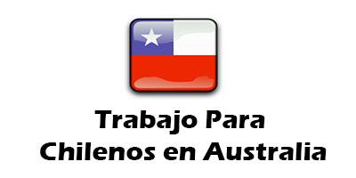 Trabajo para Chilenos en Australia 2020 Oferta de Empleo Vacante