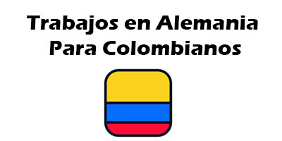 Trabajos en Alemania para Colombianos 2019 Oferta de Empleo Vacante