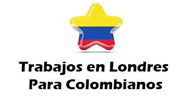 Trabajos en londres para Colombianos Oferta de Empleo Vacante
