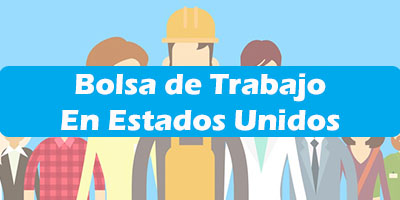 bolsa de trabajo en estados unidos para mexicanos