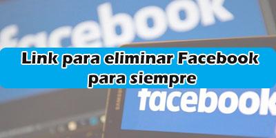 link para eliminar facebook para siempre sin esperar 14 dias